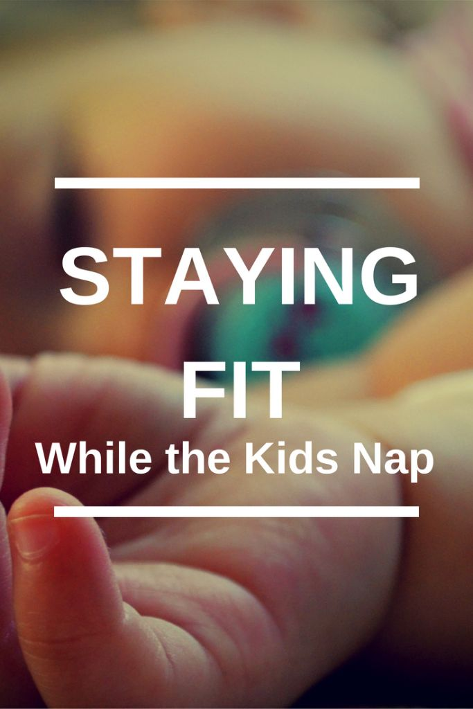 Staying Fit while the kids nap