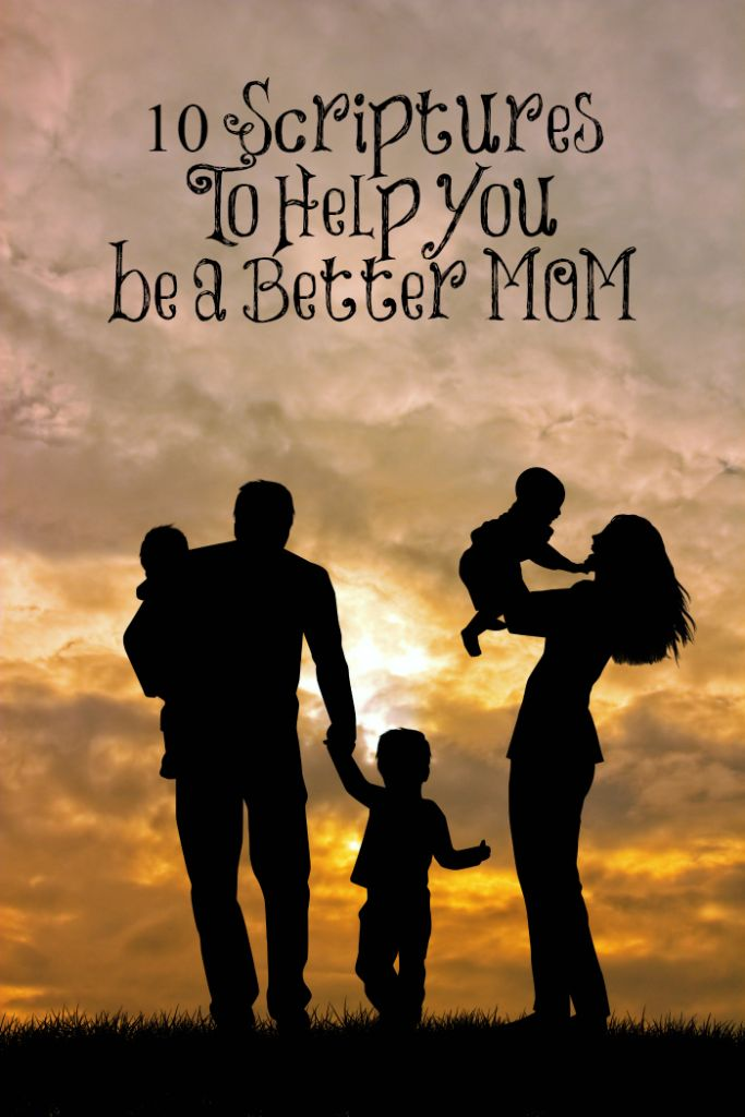 10 Scriptures to Help you Be a Better MOM