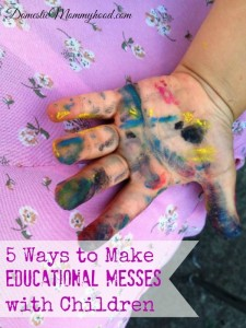 5 Ways to Make Educational Messes With Kids