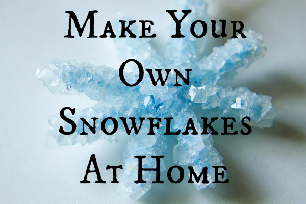 make your own snowflakes at home