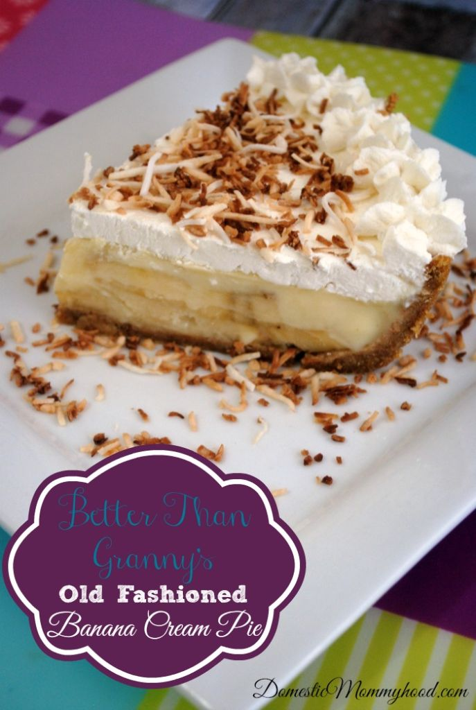 better than grannys old fashioned banana cream pie