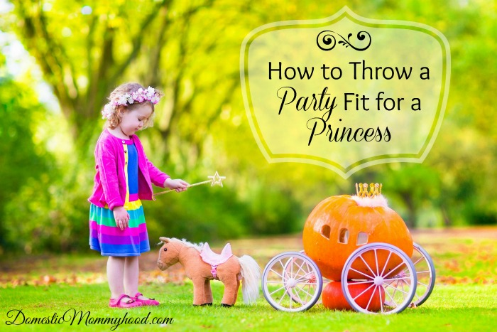 how to throw a fantastic princess party