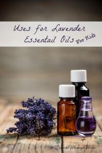 uses for lavender essential oils for kids
