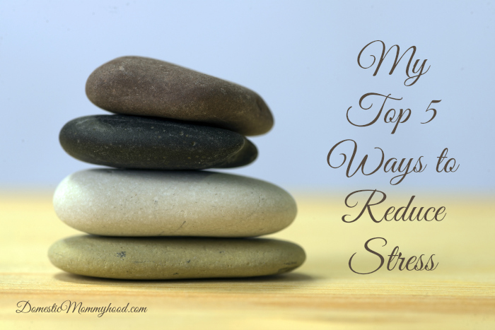 my top 5 ways to reduce stress