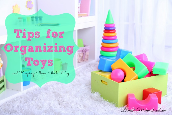 Tips for Organizing Toys and Keeping Them That Way