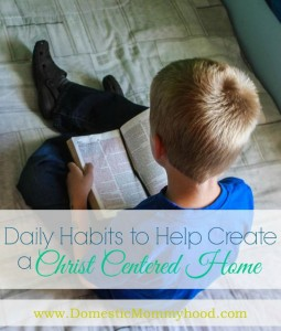 Habits to Create a Christ-Centered Home