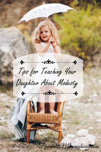 Tips for Teaching Your Daughter About Modesty