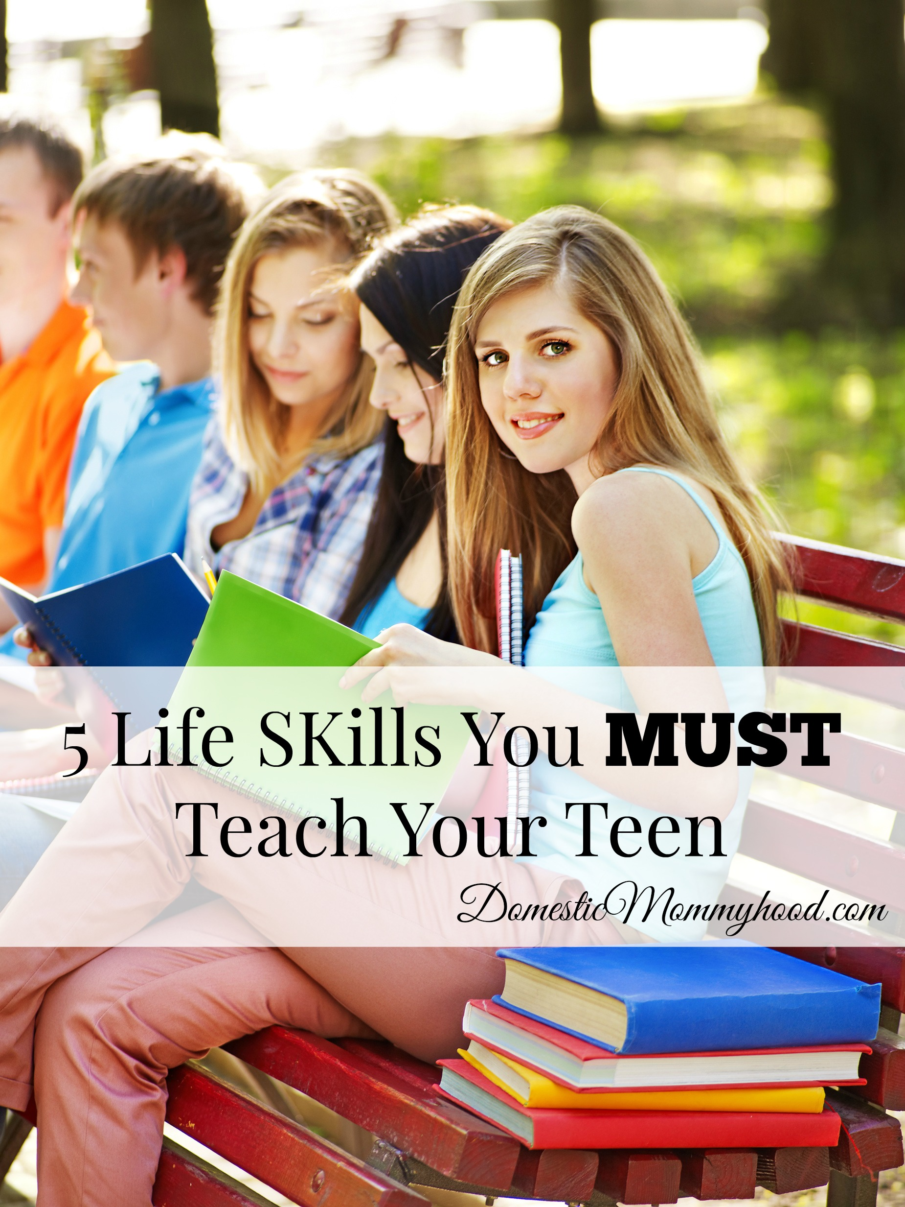 5 Life SKills You MUST Teach Your Teen