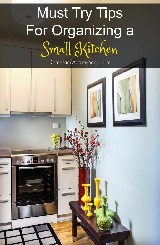 Tips for Organizing a Small Kitchen - Domestic Mommyhood